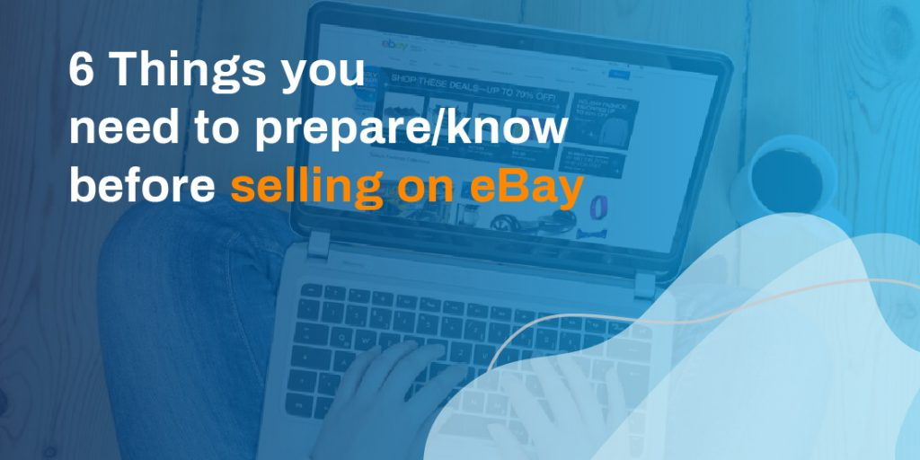 6 Things you need to prepare/know before selling on eBay part 2