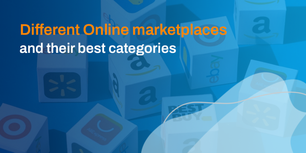 Different Online marketplaces and their best categories