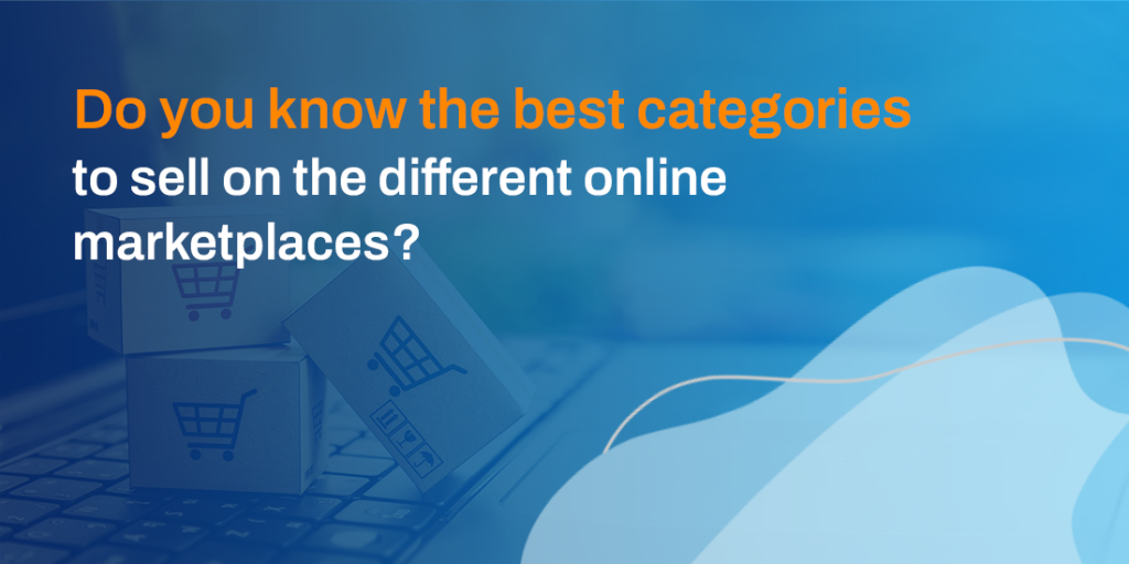 Do you know the best categories to sell on the different online marketplaces?