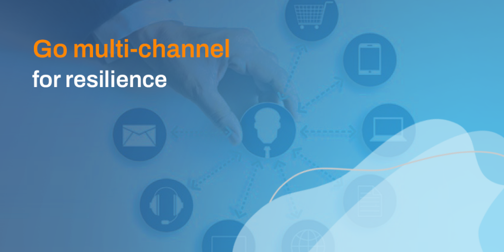Go multi-channel for resilience