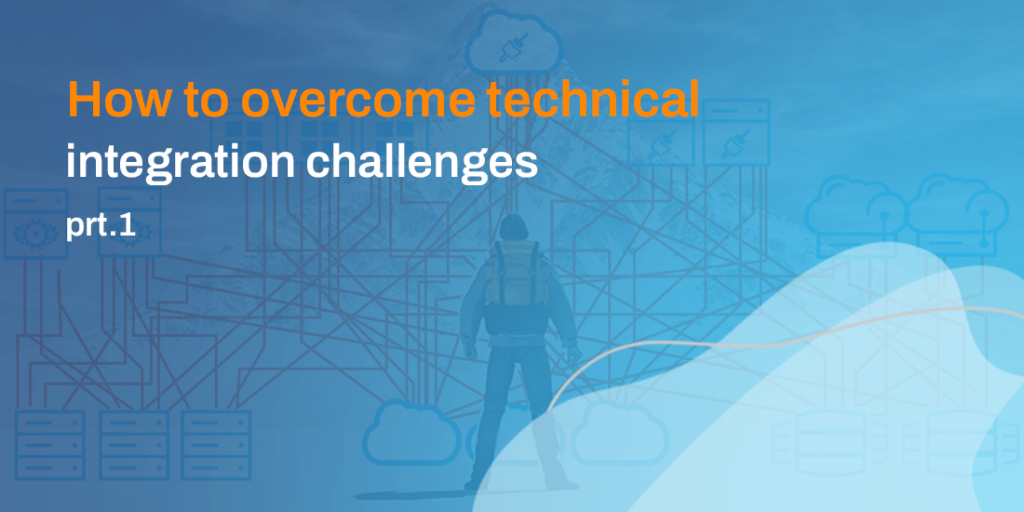 How to overcome technical integration challenges